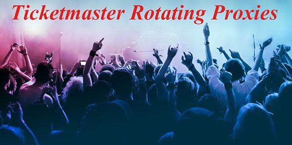 Ticketmaster rotating proxies
